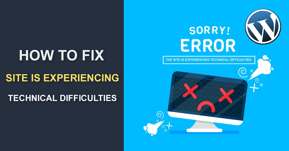 How-to-Fix-The-site-is-experiencing-technical-difficulties